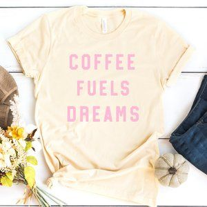 Coffee Fuels Dreams Graphic Tee NEW PLUS SIZE